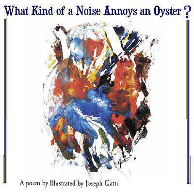 What Kind of a Noise Annoys an Oyster